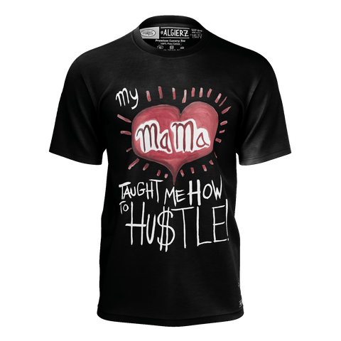 My Mama Taught Me How To Hustle, T-Shirt, Black