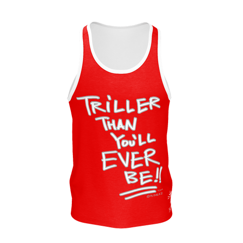 Triller Than You'll Ever Be, Tank Top, Red with White