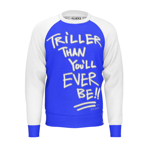 Triller Than You'll Ever Be, Longsleeve Raglan, Royal Blue with White