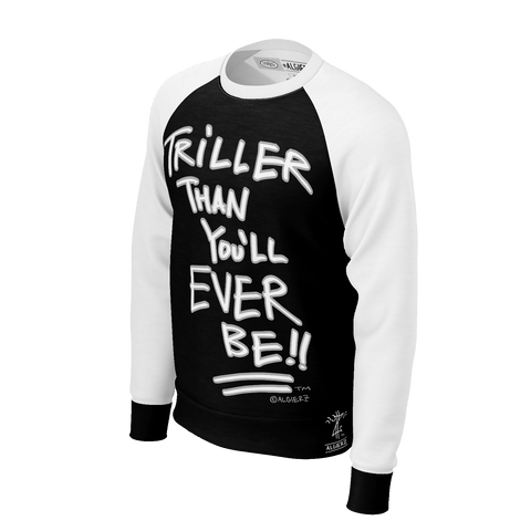 Triller Than You'll Ever Be, Longsleeve Raglan, Black with White