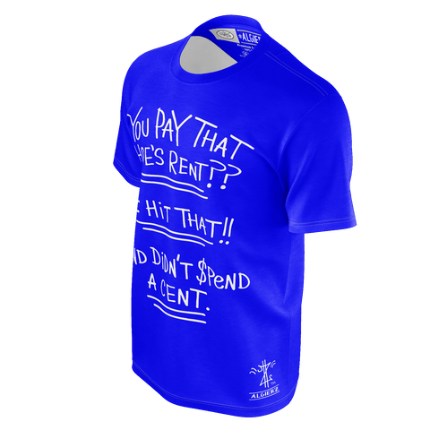 You Pay That Hoe's Rent, T-Shirt, Royal Blue