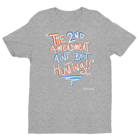 The 2nd Amendment Ain't 'Bout Hunting, grey T-shirt