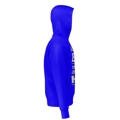 Never Been a Bitch, French Terry Sweatshirt, Pull-Over Hoodie, Royal Blue