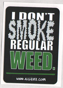 I Don't Smoke Regular Weed - Sticker