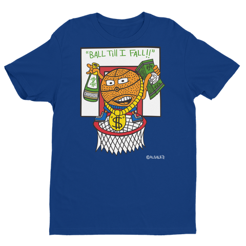 Ball Till I Fall (blue) T-Shirt