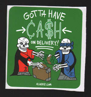 Gotta Have Cash On Delivery - Sticker