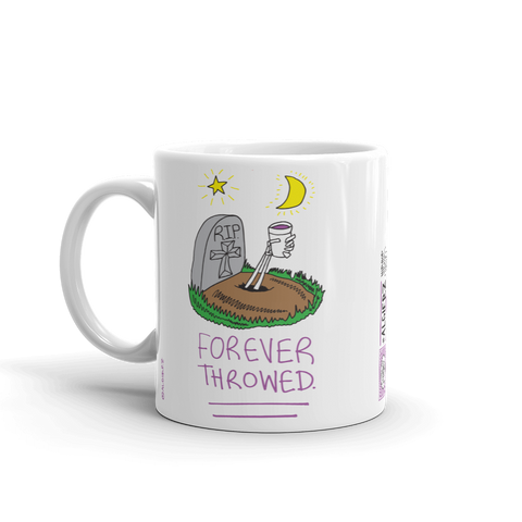 Forever Throwed — Coffee Cup