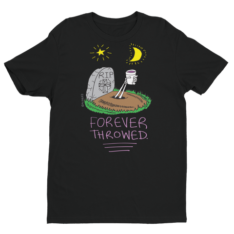 Forever Throwed (black ) T-Shirt