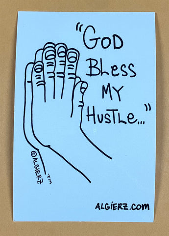God Bless My Hustle - Glow In The Dark - Sticker