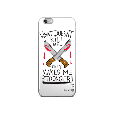 What Doesn't Kill Me iPhone Case