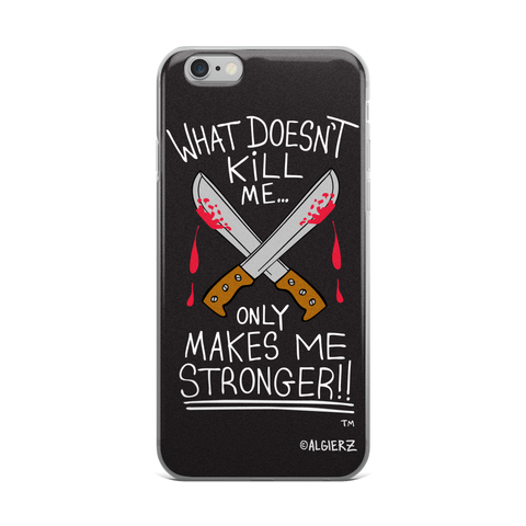What Doesn't Kill Me Case for iPhones and Samsungs