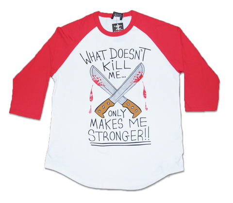 What Doesn't Kill Me (red/white) Raglan