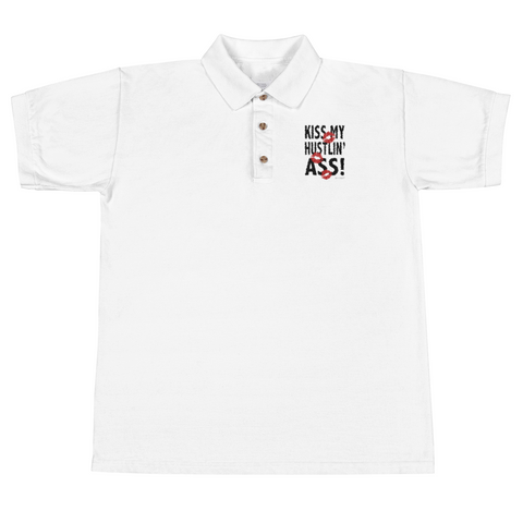 Kiss My Hustlin' A** - White - Embroidered Polo