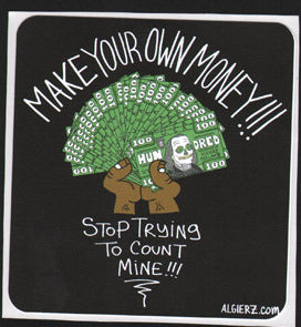 Make Your Own Money - Sticker