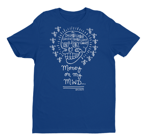 Money On My Mind (blue) T-Shirt