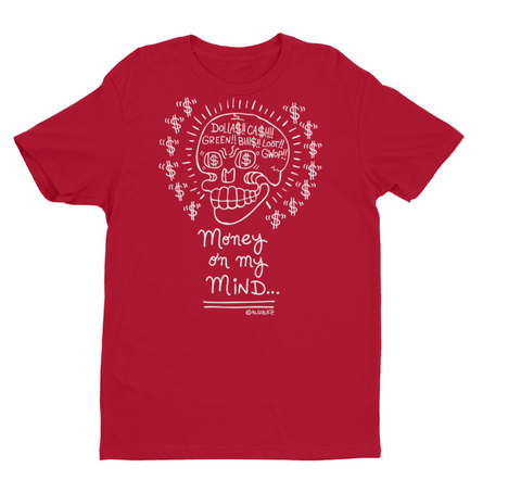 Money On My Mind (red) T-Shirt