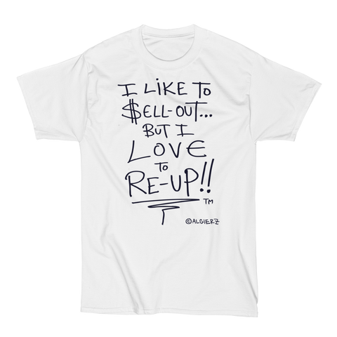 I Love To Re-Up, White T-Shirt