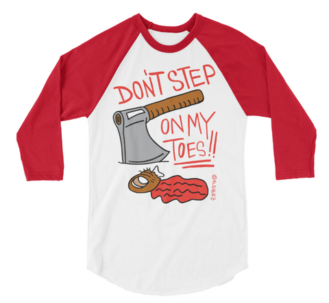Don't Step On My Toes (red/white) Baseball Sleeve Raglan