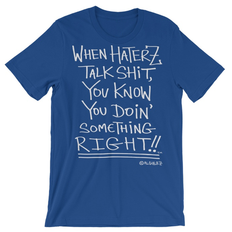 When Haterz Talk S*** (blue) T-Shirt.