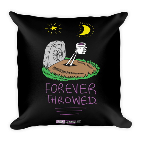 Forever Throwed - Pillow