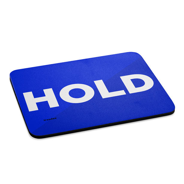 Hold - Mousepad