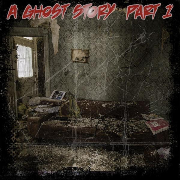 A Ghost Story - Part One