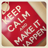 Keep Calm and Make It Happen Poster