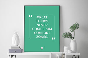 GREAT THINGS NEVER COME FROM COMFORT ZONES - Motivate Heroes
