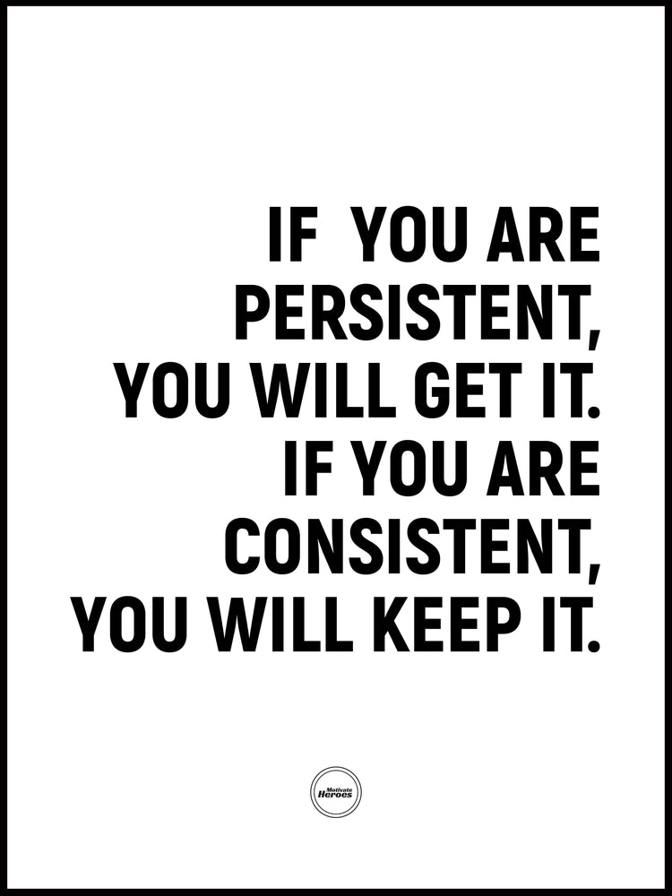 IF YOU ARE PERSISTENT - Motivate Heroes