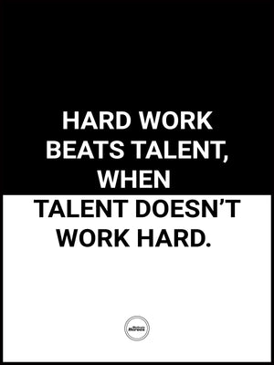 HARD WORK BEATS TALENT WHEN TALENT DOESN'T WORK HARD - Motivate Heroes