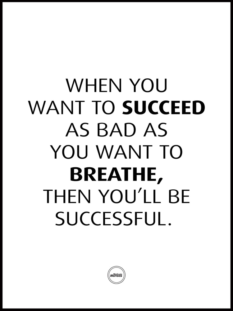 WHEN YOU WANT TO SUCCEED