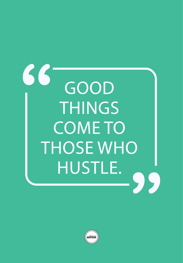GOOD THINGS COME TO THOSE WHO HUSTLE - ACRYLIC PRISM - Motivate Heroes