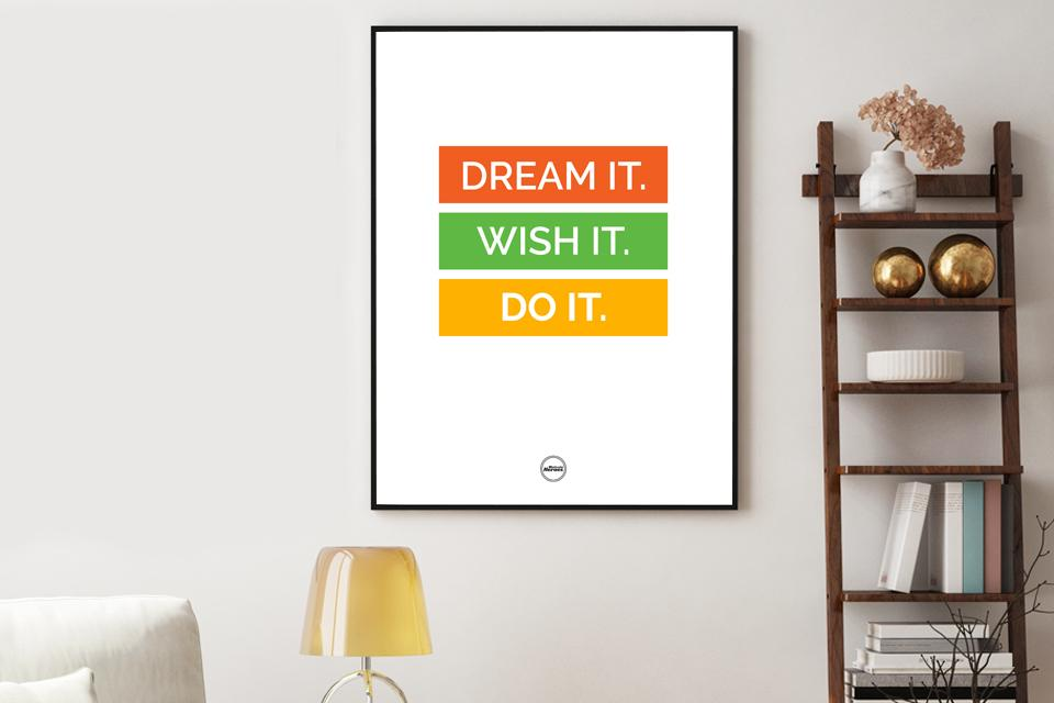 DREAM IT WISH IT DO IT - Motivate Heroes