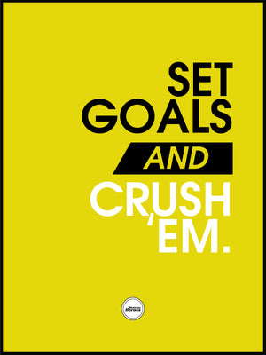 SET GOALS AND CRUSH 'EM - Motivate Heroes