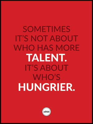 SOMETIMES IT'S NOT ABOUT WHO HAS MORE TALENT - Motivate Heroes
