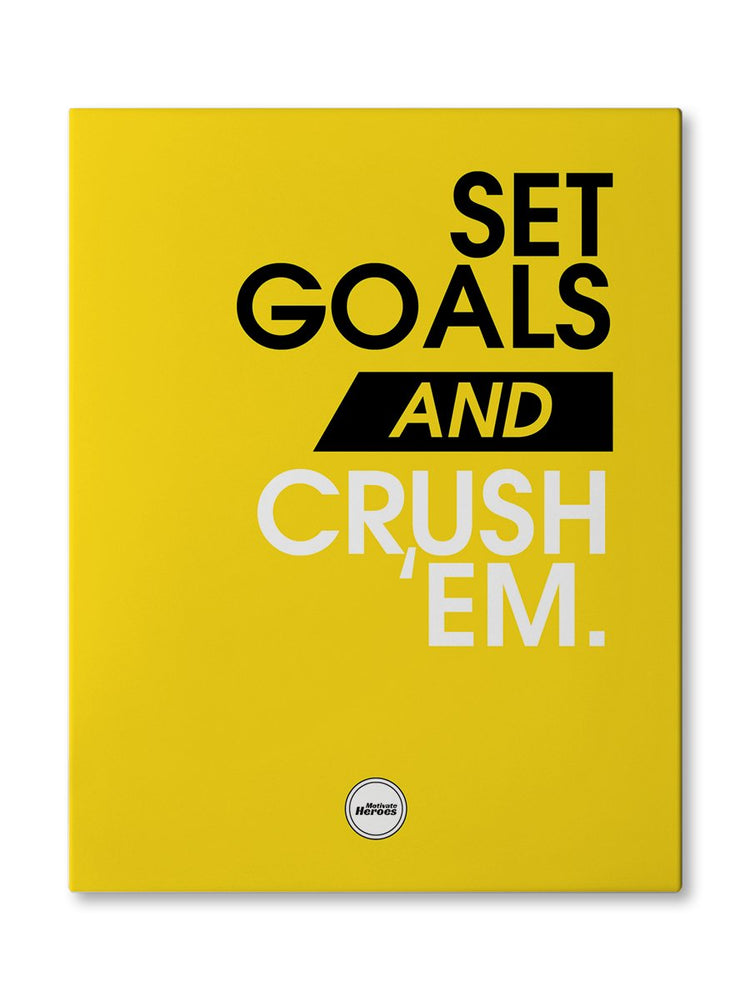 SET GOALS AND CRUSH THEM - CANVAS PRINT
