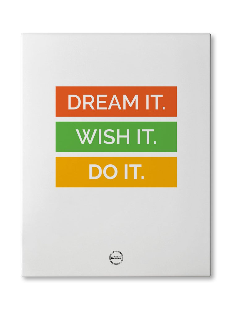 DREAM IT WISH IT DO IT - CANVAS PRINT