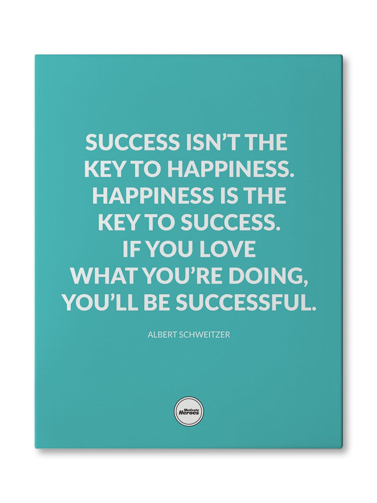 SUCCESS ISN'T THE KEY TO HAPPINESS  - CANVAS PRINT - Motivate Heroes