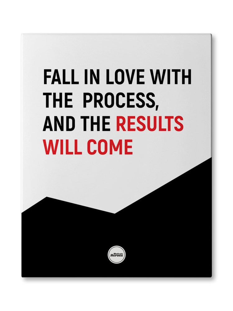 FALL IN LOVE WITH THE PROCESS  - CANVAS PRINT