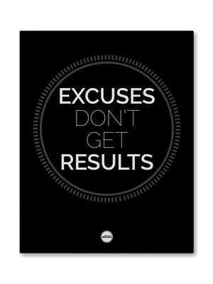 EXCUSES DON'T GET RESULTS - CANVAS PRINT - Motivate Heroes