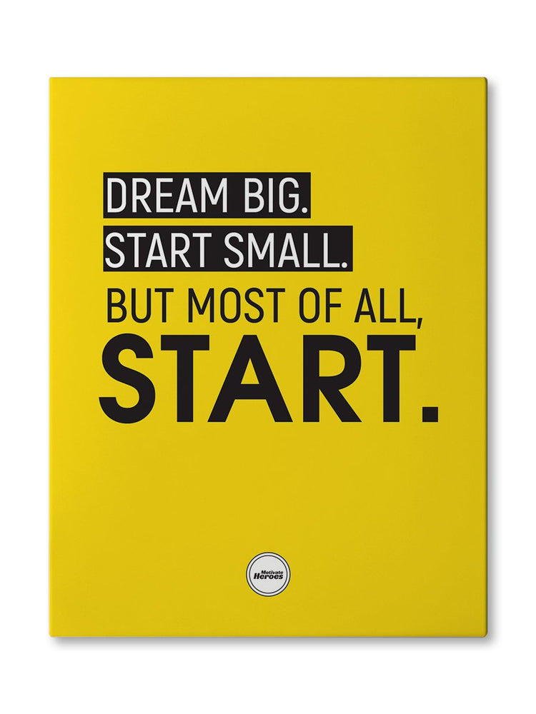 DREAM BIG START SMALL  - CANVAS PRINT