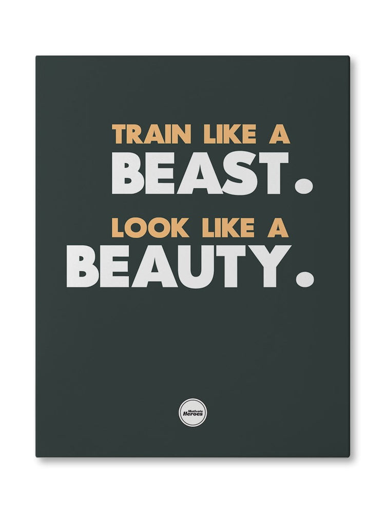TRAIN LIKE A BEAST - CANVAS PRINT