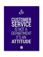 CUSTOMER SERVICE IS NOT A DEPARTMENT - CANVAS PRINT