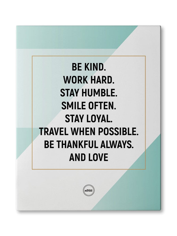 BE KIND WORK HARD STAY HUMBLE - CANVAS PRINT