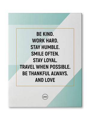 BE KIND WORK HARD STAY HUMBLE - CANVAS PRINT - MOTIVATE HEROES