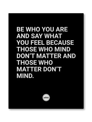 BE WHO YOU ARE AND SAY WHAT YOU FEEL - CANVAS PRINT - Motivate Heroes