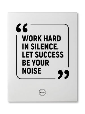 WORK HARD IN SILENCE - CANVAS PRINT - MOTIVATE HEROES