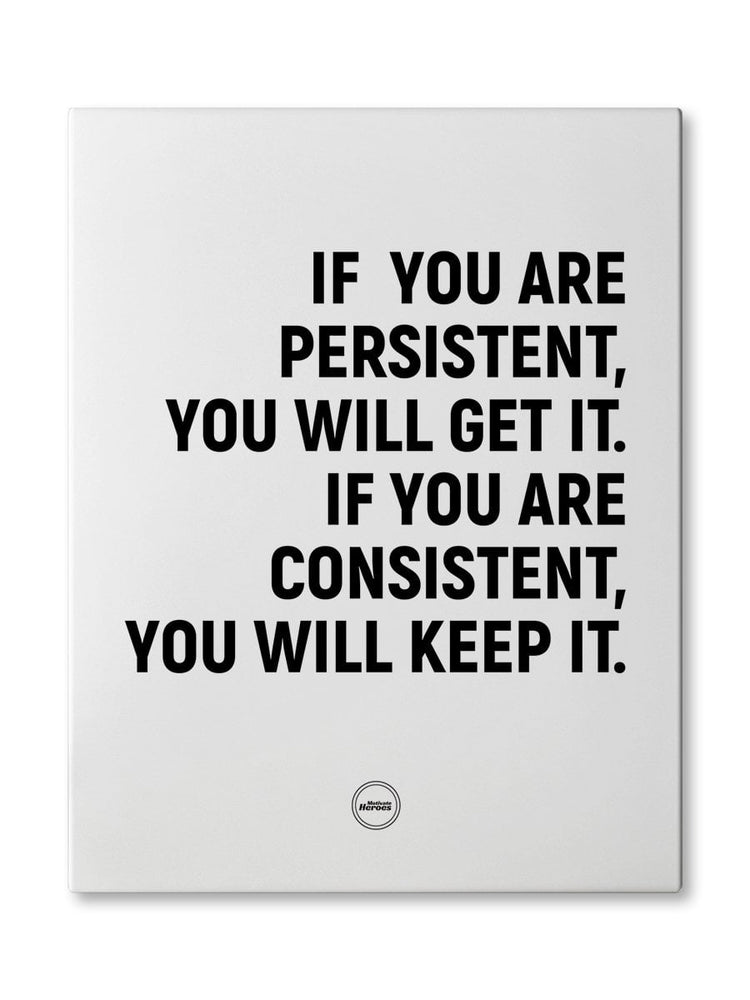 IF YOU ARE PERSISTENT - CANVAS PRINT