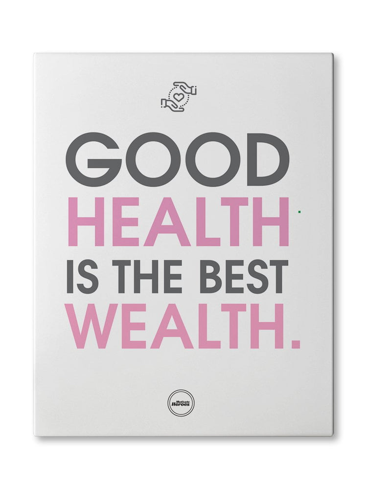 GOOD HEALTH IS THE BEST WEALTH - CANVAS PRINT