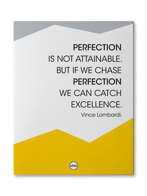 PERFECTION IS NOT ATTAINABLE BUT IF WE CHASE PERFECTION WE CAN CATCH EXCELLENCE - CANVAS PRINT - Motivate Heroes